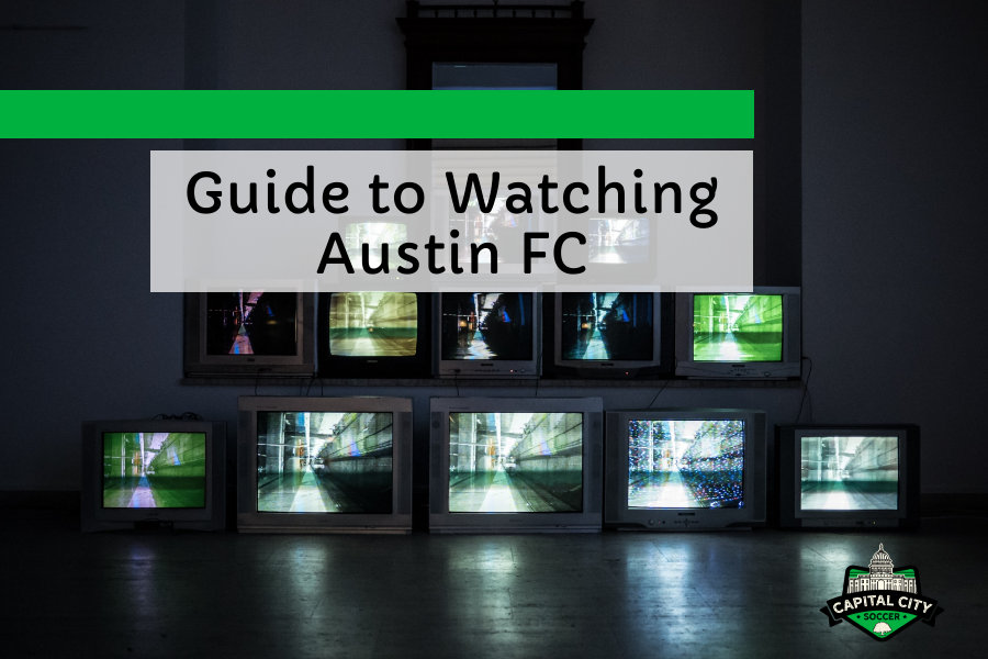 How to Watch and Listen to Austin FC in 2021